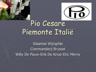 Pio Cesare Piemonte Itali
