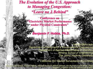The Evolution of the U.S. Approach  to Managing Congestion:  Leave no l Behind    Conference on   Electricity Market Per