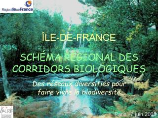 LE-DE-FRANCE  SCH MA R GIONAL DES CORRIDORS BIOLOGIQUES