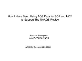 How I Have Been Using AQS Data for SO2 and NO2  to Support The NAAQS Review