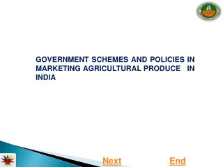 GOVERNMENT SCHEMES AND POLICIES IN MARKETING AGRICULTURAL PRODUCE   IN INDIA