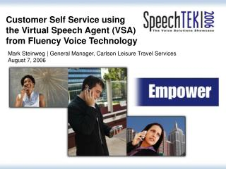 Customer Self Service using  the Virtual Speech Agent VSA from Fluency Voice Technology