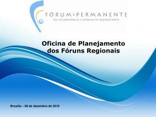 Oficina de Planejamento dos F runs Regionais