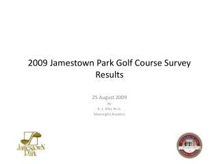 2009 Jamestown Park Golf Course Survey Results