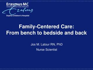 Family-Centered Care:  From bench to bedside and back