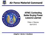 AFMC Contracting Better Buying Power Lessons Learned