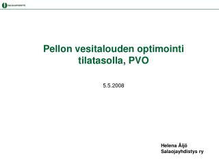 Pellon vesitalouden optimointi tilatasolla, PVO  5.5.2008