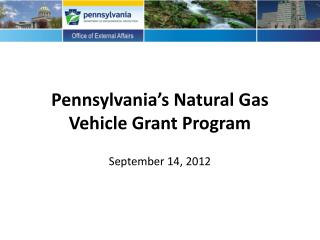 Pennsylvania s Natural Gas Vehicle Grant Program