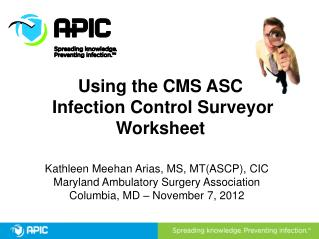 Using the CMS ASC  Infection Control Surveyor Worksheet