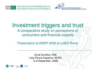 Investment triggers and trust A comparative study on perceptions of consumers and financial experts  Presentation at IAR