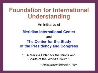 Meridian International Center  and  The Center for the Study of the Presidency and Congress