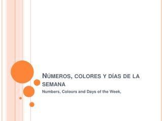 N meros, colores y d as de la semana