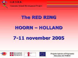 The RED RING  HOORN   HOLLAND  7-11 november 2005