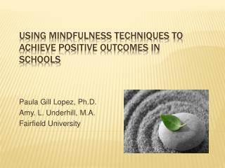 Using Mindfulness Techniques To Achieve Positive Outcomes in Schools