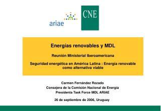 Energ as renovables y MDL   Reuni n Ministerial Iberoamericana  Seguridad energ tica en Am rica Latina : Energ a renovab