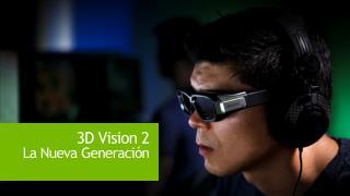 3D Vision 2 La Nueva Generaci n