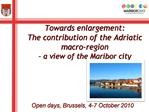 Towards enlargement: The contribution of the Adriatic macro-region    a view of the Maribor city