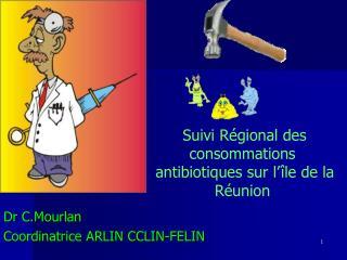 Suivi R gional des consommations   antibiotiques sur l  le de la R union
