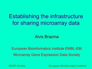 Establishing the infrastructure for sharing microarray data
