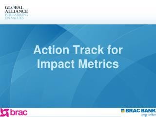 Action Track for Impact Metrics