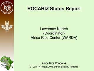 Africa Rice Congress 31st July-4th August 2006, Dar es Salaam, Tanzania