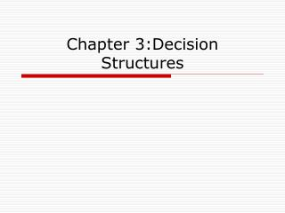Chapter 3:Decision Structures