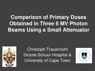 Comparison of Primary Doses Obtained in Three 6 MV Photon Beams Using a Small Attenuator