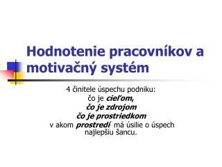 Hodnotenie pracovn kov a motivacn  syst m