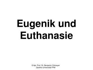 Eugenik und Euthanasie