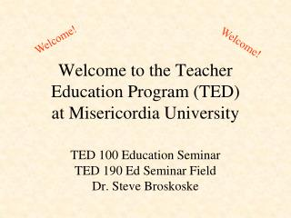 Welcome to the Teacher Education Program TED  at Misericordia University