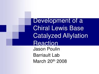 Development of a Chiral Lewis Base Catalyzed Allylation Reaction