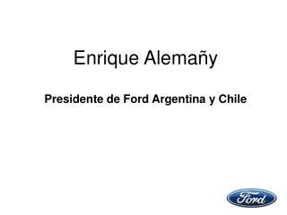 Enrique Alema y   Presidente de Ford Argentina y Chile
