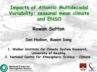 Rowan Sutton  Dan Hodson, Buwen Dong   1. Walker Institute for Climate System Research,  University of Reading 2. Nation