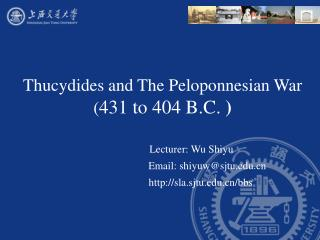 Thucydides and The Peloponnesian War 431 to 404 B.C.