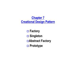 Chapter 7 Creational Design Pattern