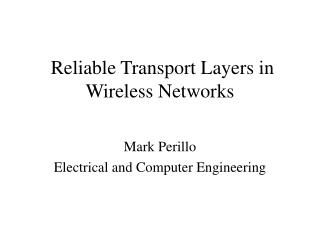 Reliable Transport Layers in Wireless Networks
