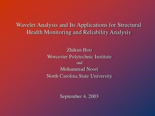 Wavelet Analysis and Its Applications for Structural Health Monitoring and Reliability Analysis