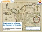 Challenges for offshore development in Colombia  V Colombia Investment Conference October 2012