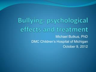 Bullying: psychological effects and treatment