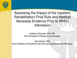 Assessing the Impact of the Inpatient Rehabilitation Final Rule and Medical Necessity Evidence Prior to IRH