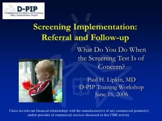 Screening Implementation:  Referral and Follow-up