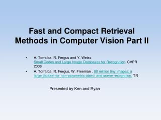 Fast and Compact Retrieval Methods in Computer Vision Part II