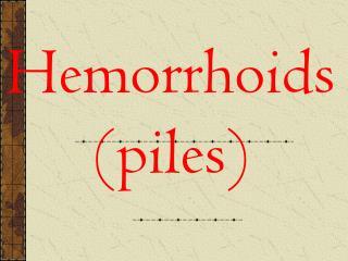 Hemorrhoids piles
