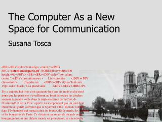 The Computer As a New Space for Communication