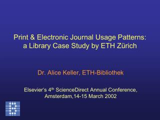 Print  Electronic Journal Usage Patterns:  a Library Case Study by ETH Z rich