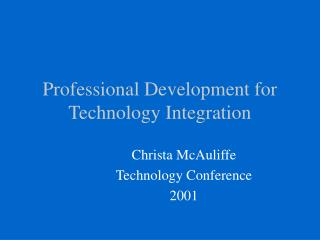 Professional Development for Technology Integration