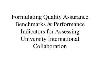 Formulating Quality Assurance Benchmarks  Performance Indicators for Assessing University International Collaboration