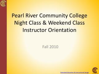 Pearl River Community College Night Class  Weekend Class Instructor Orientation