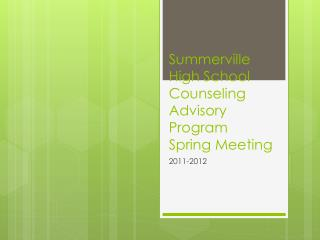 Summerville High School Counseling Advisory Program Spring Meeting