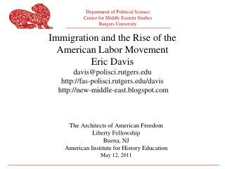 Immigration and the Rise of the American Labor Movement Eric Davis davispolisci.rutgers fas-polisci.rutgers